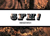 Five! Fast!! Hits!!!